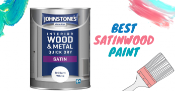 5 Best Satinwood Paint (Non-Yellowing) Reviews – PickPaint