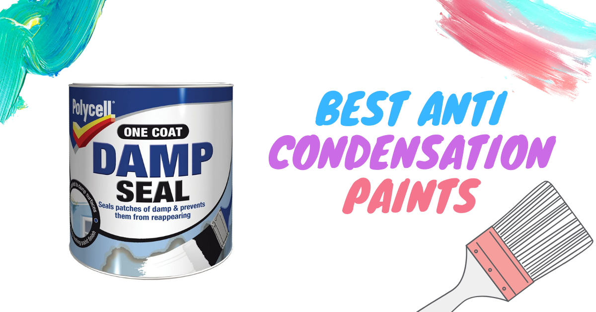 7 Best Anti-Condensation Paints for 2021 – Review and Buying Guide