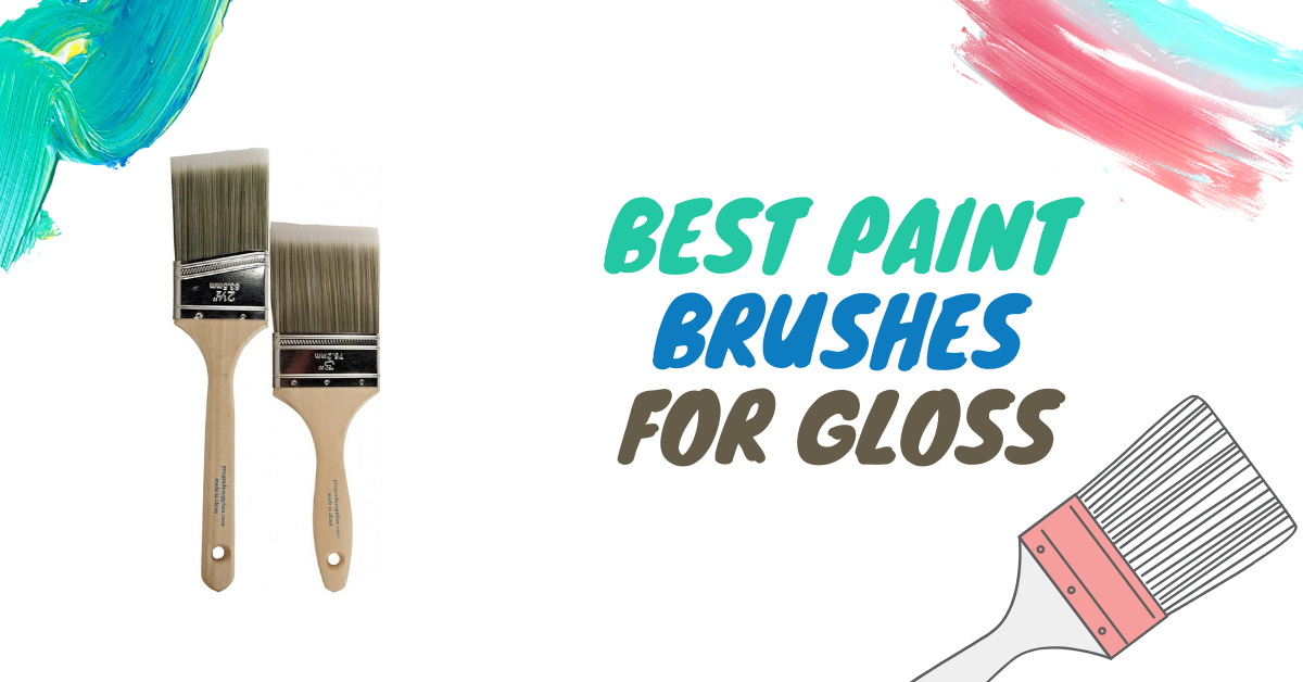 7 Best Paint Brushes for Gloss in 2021 – Review & Buying Guide