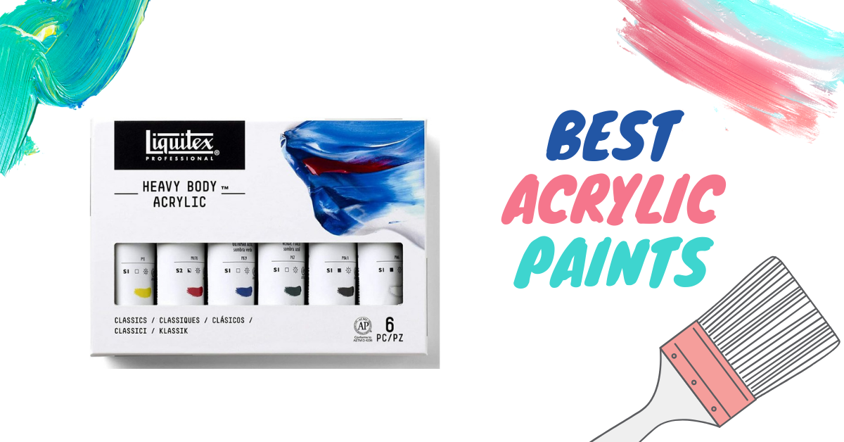 8 Best Acrylic Paints of 2021 – Review & Buying Guide