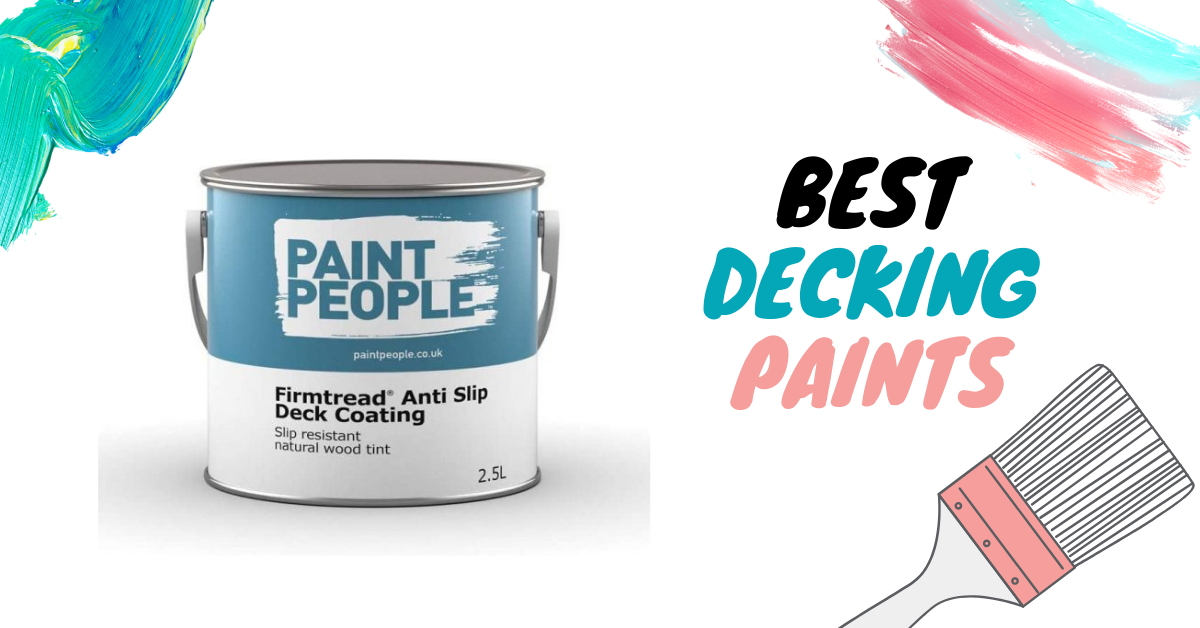 7 Best Decking Paints of 2021 (In UK) – Review and Buyer's Guide