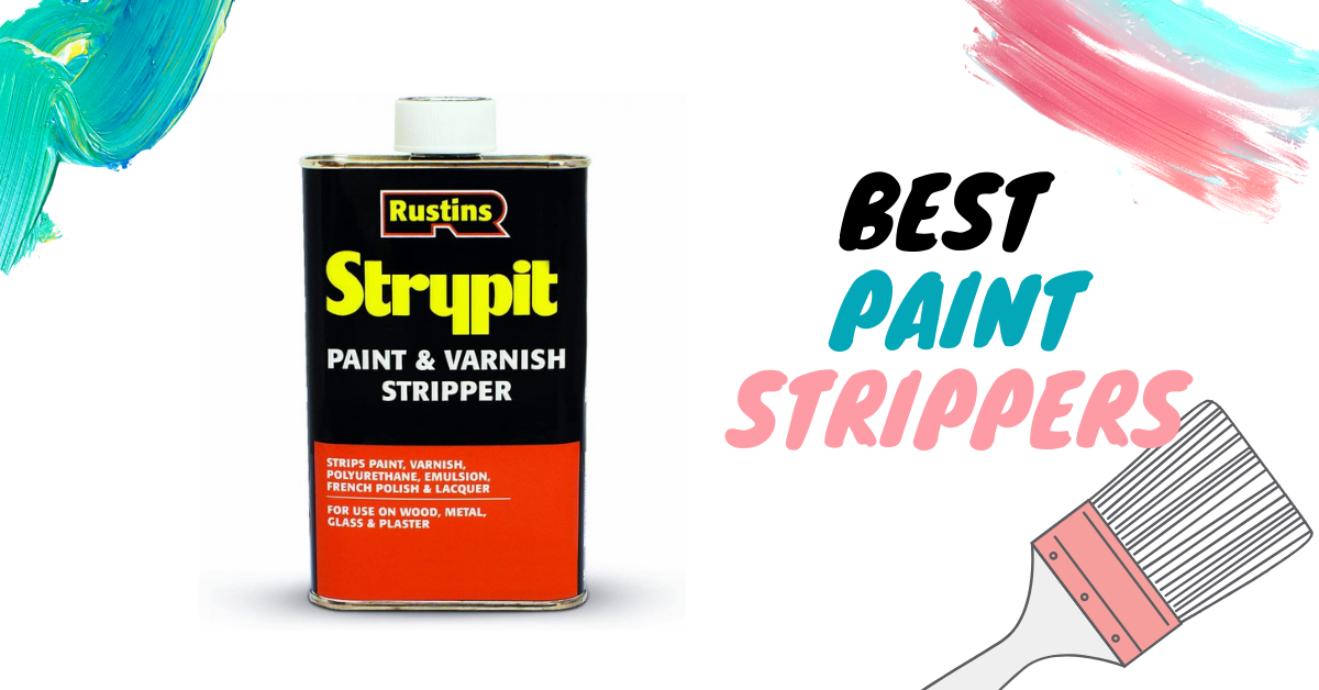 6 Best Paint Strippers for 2021 (UK's Only) Review