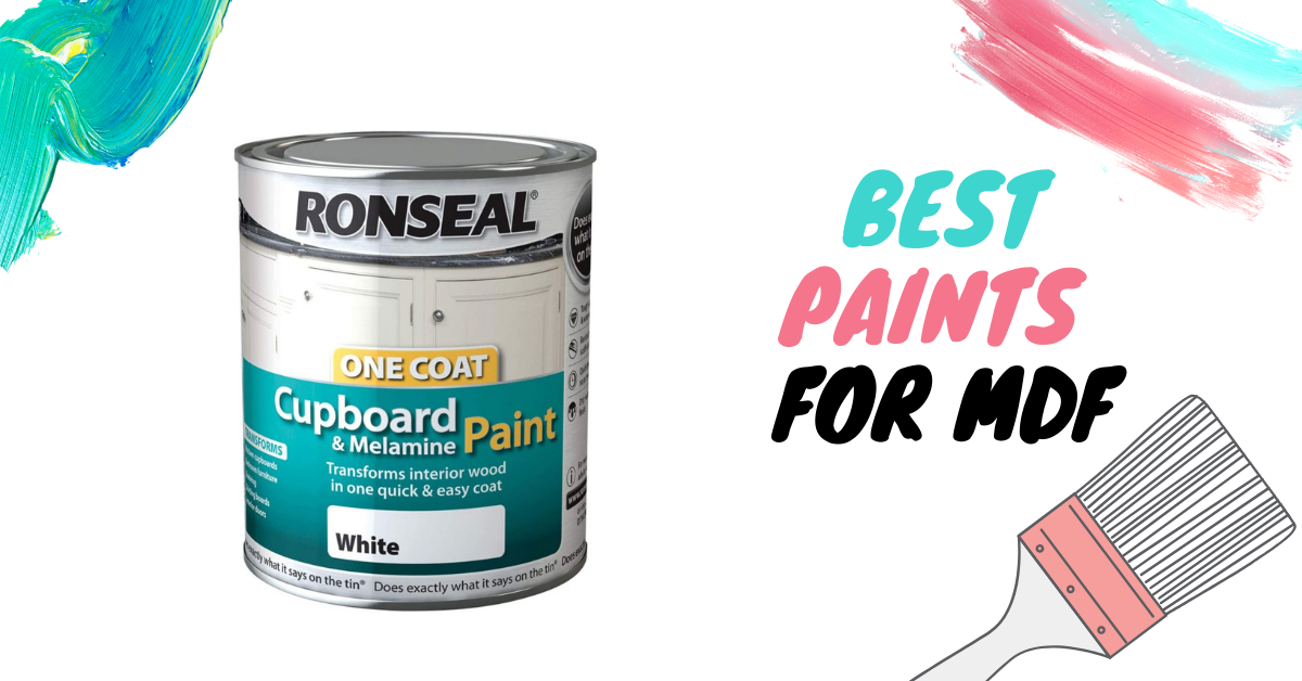 6 Best Paints for MDF In 2021 – Review and Buying Guide