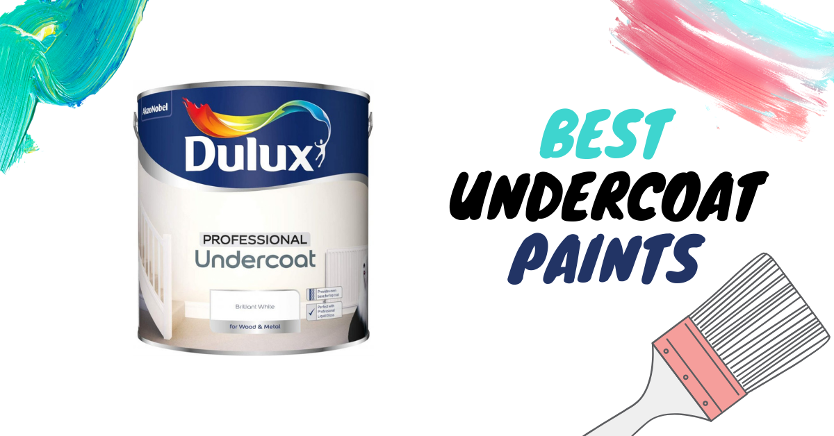 7 Best Undercoat Paints of 2021 in UK – Review & Buying Guide