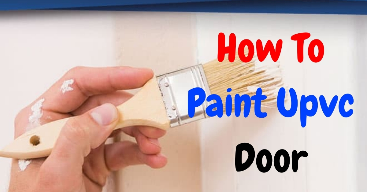 How To Paint A UPVC Door – Complete Guide