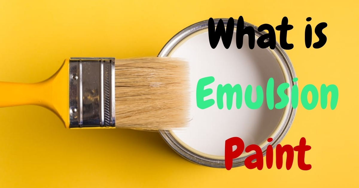 What is Emulsion Paint? Everything You Need To Know